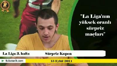 Babatorik: La Liga 3. hafta Sürpriz Kupon (13 Eylül 2014)